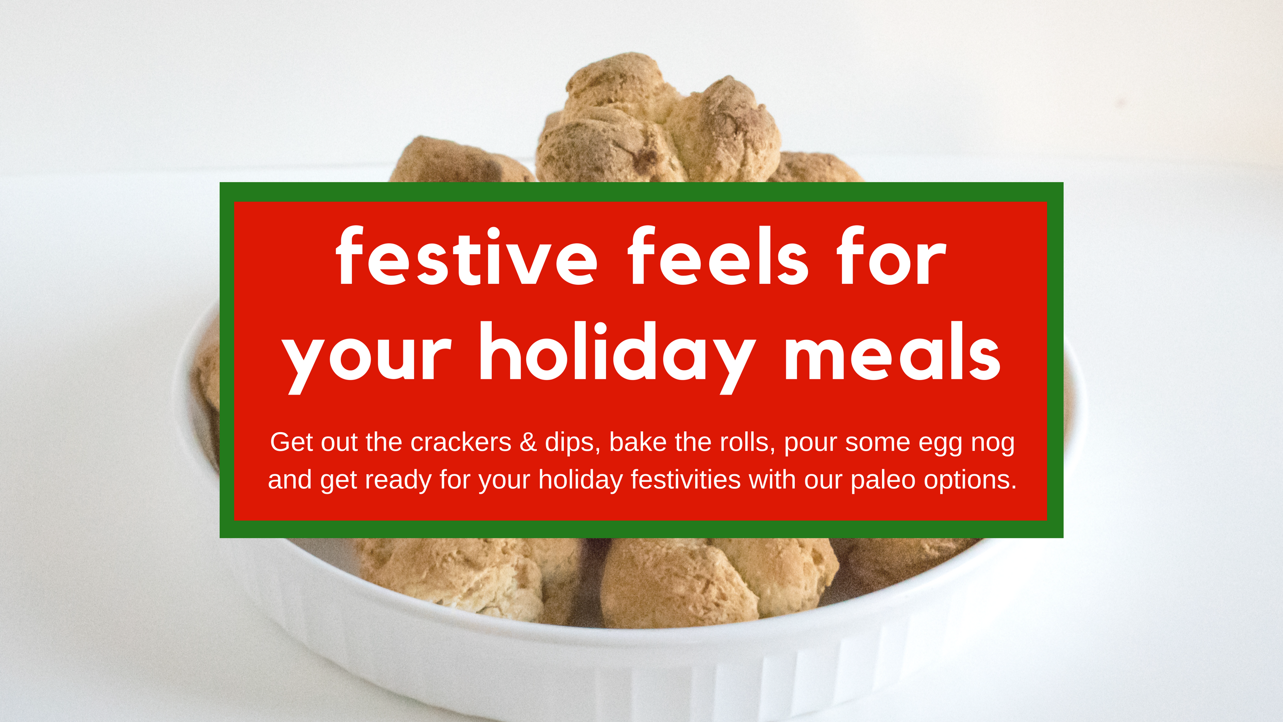 festive feels with your holiday meals