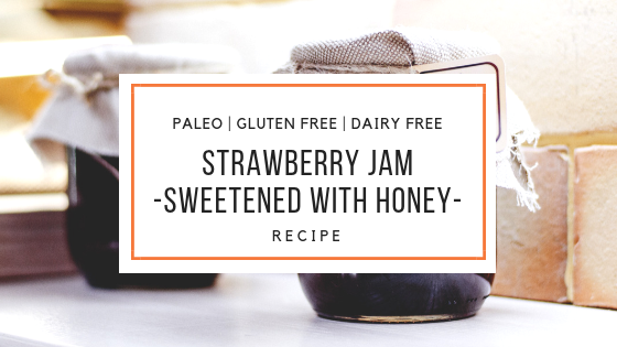paleo strawberry jam recipe_snackin free blog-paleo recipe