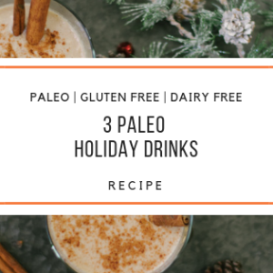paleo holiday drink Recipes_Snackin Free_Blog