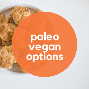 Paleo Vegan Choices