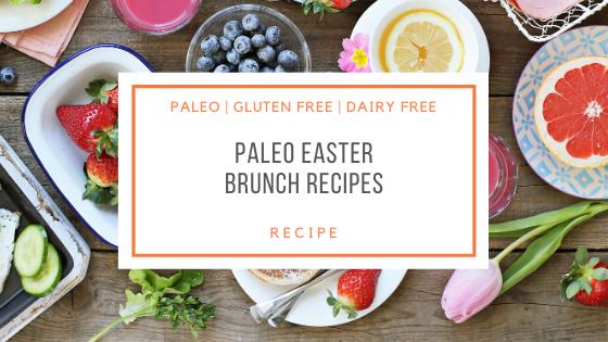 Paleo Easter Brunch Recipes